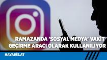 Ramazanda 'sosyal medya' vakit geçirme aracı olarak kullanılıyor