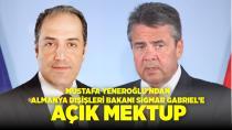 Mustafa Yeneroğlu'ndan Almanya Dışişleri Bakanı Sigmar Gabriel'e açık mektup